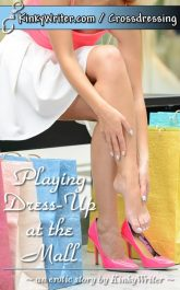 Book Cover for Playing Dress-Up at the Mall (by KinkyWriter)