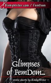 Book Cover for Glimpses of FemDom... (by KinkyWriter)