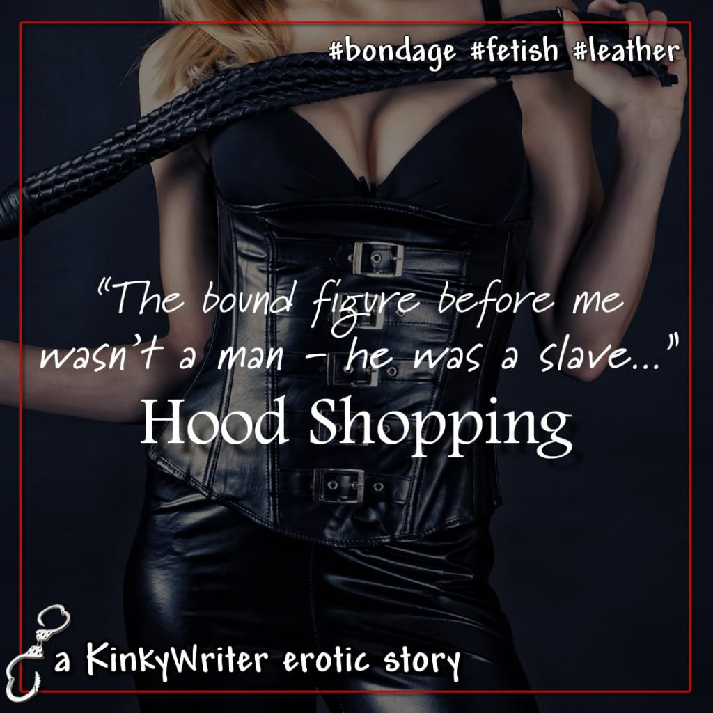 """""""The bound figure before me wasn't a man - he was a slave..."""" - Hood Shopping"""