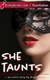 Book Cover for She Taunts (by KinkyWriter)